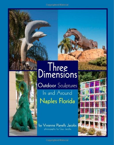 Three Dimensions Outdoor Sculpture In And Around Naples Florida