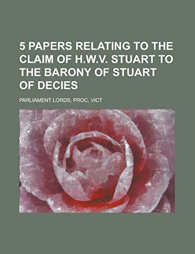 5 Papers Relating to the Claim of H.W.V. Stuart to the Barony of Stuart of Decies