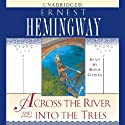 Across the River and Into the Trees (       UNABRIDGED) by Ernest Hemingway Narrated by Boyd Gaines