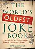 img - for The World's Oldest Joke Book: Hundreds of Hilariously Terrible Ancient Jokes book / textbook / text book