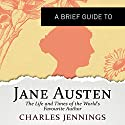 A Brief Guide to Jane Austen: Brief Histories Audiobook by Charles Jennings Narrated by Nigel Carrington