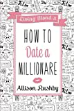 img - for How to Date a Millionaire (Living Blond) (Volume 3) book / textbook / text book