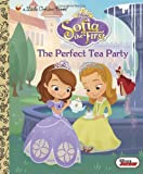 img - for The Perfect Tea Party (Disney Junior: Sofia the First) (Little Golden Book) book / textbook / text book