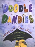 Doodle Dandies: Poems That Take Shape (068981075X) by J. Patrick Lewis
