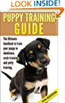 Puppy Training Guide 4th Edition: The...