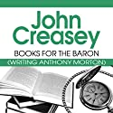 Books for the Baron: The Baron Series, Book 16 Audiobook by John Creasey Narrated by Philip Bird