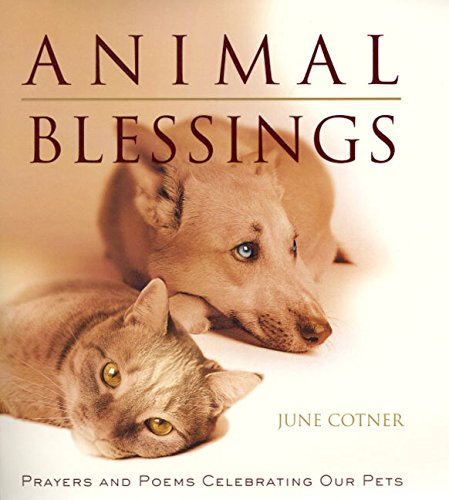Animal Blessings: Prayers and Poems Celebrating Our Pets, Cotner, June