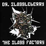 Slagg Factory by Dr. Slaggleberry (2009-08-03)