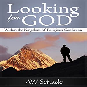 Looking for God within the Kingdom of Religious Confusion Audiobook
