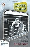 Anita Nair Ladies coupé: A novel in parts