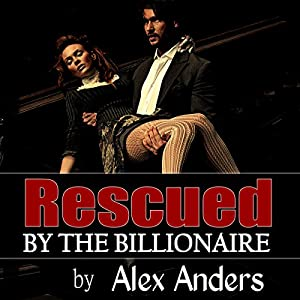 Rescued by the Billionaire Audiobook