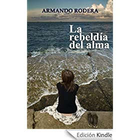 La rebeldía del alma-Armando Rodera 51OWJqgVSvL._SL500_AA258_PIkin4,BottomRight,-43,22_AA280_SH20_OU30_