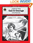 A Guide for Using Call It Courage in...
