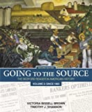 Going to the Source, Volume 2: Since 1865: The Bedford Reader in American History (0312448236) by Brown, Victoria Bissell