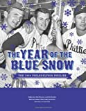 img - for The Year of Blue Snow: The 1964 Philadelphia Phillies (SABR Digital Library) (Volume 12) book / textbook / text book