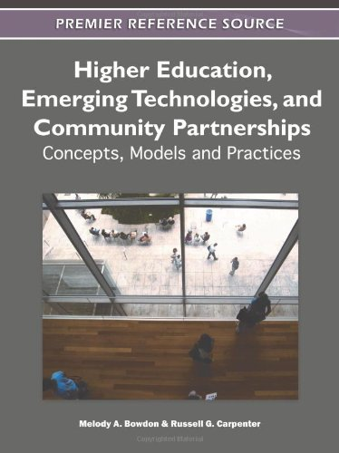 Higher Education, Emerging Technologies, and Community Partnerships: Concepts, Models and Practices (Premier Reference S