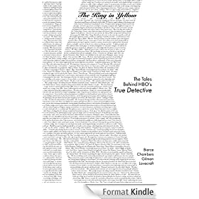 King In Yellow (Annotated) [Expanded Edition]: The Tales Behind HBO's True Detective (English Edition)