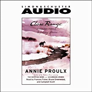 Close Range: Wyoming Stories (Selected Unabridged Stories) | [Annie Proulx]