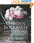Garden Bouquets and Beyond: Creating...