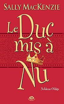 Noblesse oblige, tome 1 : Le duc mis � nu par Mackenzie