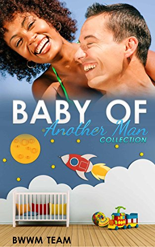 Baby of Another Man Collection: BWWM Pregnancy Romance Box Set