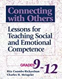 Connecting With Others: Lessons for Teaching Social and Emotional Competence/Grades 9-12