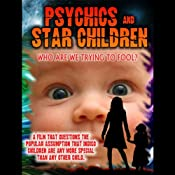 Psychics and Star Children: Who Are We Trying to Fool? | [Paul Salmon]