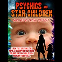 Psychics and Star Children: Who Are We Trying to Fool? (       UNABRIDGED) by Paul Salmon Narrated by Philip Gardiner
