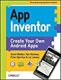 img - for App Inventor: Create Your Own Android Apps   [APP INVENTOR] [Paperback] book / textbook / text book