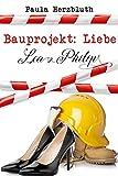 Bauprojekt: Liebe: Lea & Philip (Doppelpunkt Liebe 1)