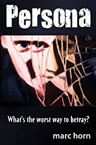 (FREE on 6/28) Persona - A Disturbing Psychological Thriller by Marc Horn - http://eBooksHabit.com