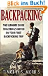 Backpacking: The Ultimate Guide to Ge...