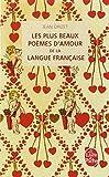 Les Plus Beaux Poemes D'Amour De LA Langue Francaise (Le Livre de Poche)
