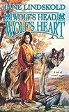 Wolf's Head, Wolf's Heart (Wolf, Book 2) (0812575490) by Lindskold, Jane
