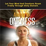Aiming for Oneness: Let Your Mind and Emotions Roam Freely through Unity Domain | Aron Jones