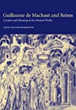 img - for Guillaume de Machaut and Reims: Context and Meaning in his Musical Works book / textbook / text book
