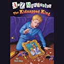 A to Z Mysteries: The Kidnapped King (       UNABRIDGED) by Ron Roy Narrated by David Pittu