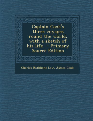 Captain Cook's Three Voyages Round the World, with a Sketch of His Life