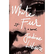 White Fur Audiobook by Jardine Libaire Narrated by Rebecca Soler