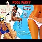 Pool Party - Lesbian Erotica: Tasha, Catherine, Francisca... and Mrs Robertson | Paris Rivera