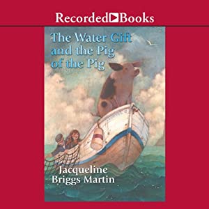 The Water Gift and the Pig of the Pig | [Jacqueline Briggs Martin]