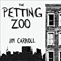 The Petting Zoo: A Novel Audiobook by Jim Carroll Narrated by Scott Brick