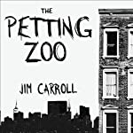 The Petting Zoo: A Novel | Jim Carroll