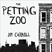 The Petting Zoo: A Novel | [Jim Carroll]