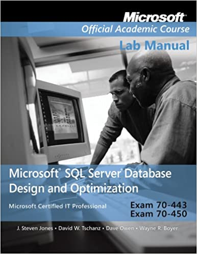Exam 70-443 & 70-450 Microsoft SQL Server Database Design and Optimization