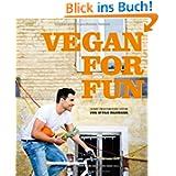 Vegan for Fun: Vegane Küche die Spass macht (Diät & Gesundheit)