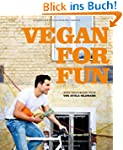 Vegan for Fun: Vegane K�che die Spass...
