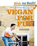 Vegan for Fun: Vegane K�che die Spass macht (Di�t & Gesundheit)