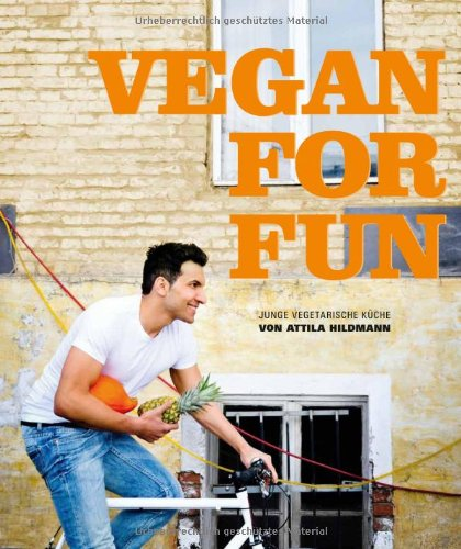 Vegan for Fun: Vegane Kche die Spass macht