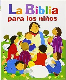 LA BIBLIA PARA LOS NIÑOS (Biblioteca Religiosa): Amazon.es